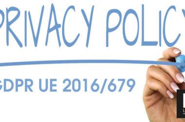 Privacy: tutela dei dati personali GDPR UE 2016/679